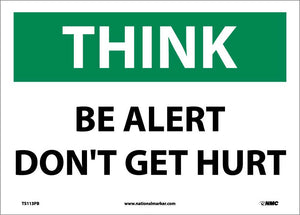 Think Be Alert Don'T Get Hurt Sign