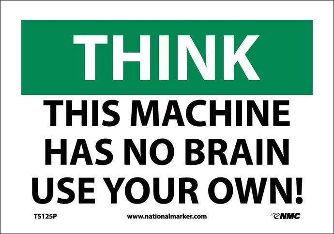 Think This Machine Has No Brain Use Your Own Sign