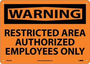 Warning Restricted Area Authorized Employees Only Sign