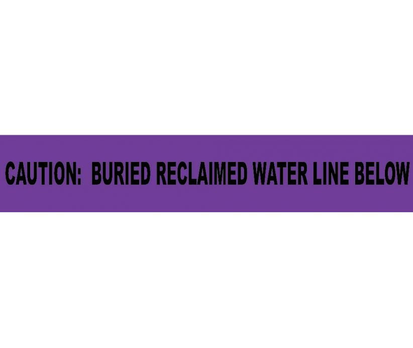 Caution Buried Reclaimed Water Line Below Informer Non-Detectable Warning Tape - Roll