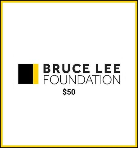 Bruce Lee Official Store Foundation Donation Bruce Lee Foundation Donation - $50.00