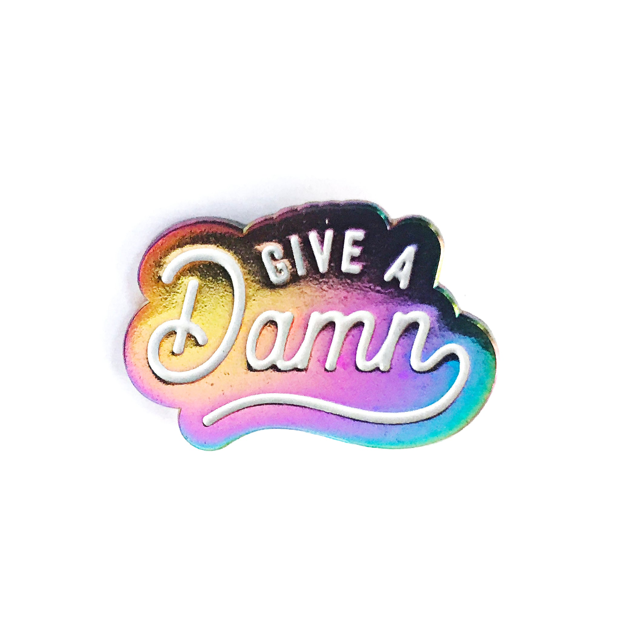Give A Damn Rainbow Enamel Pin