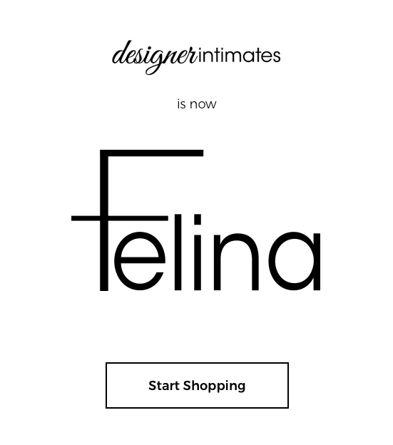 Designer Intimates is now Felina - Start Shopping