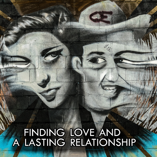 Finding Love and a Lasting Relationship