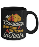 Camping is so In Tents (Intense) Black Mug 11oz
