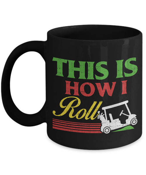 This is How I Roll Golf Cart Mug