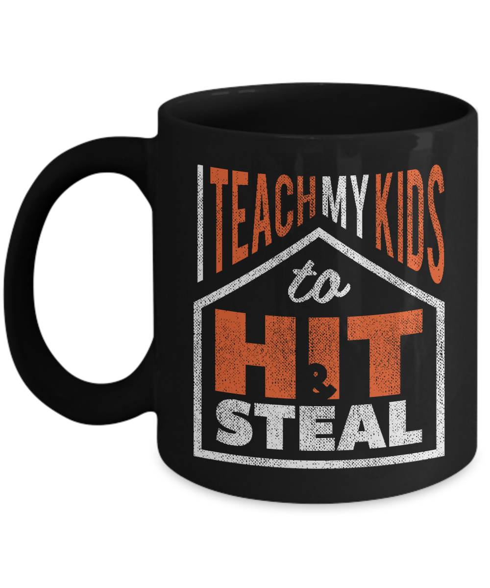 I Teach My Kids To Hit and Steal Baseball Mug