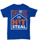 I Teach My Kids To Hit and Steal Baseball Softball Tee
