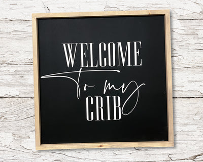 READY TO SHIP Welcome to my crib <br>( PAINTED WOOD SIGN )