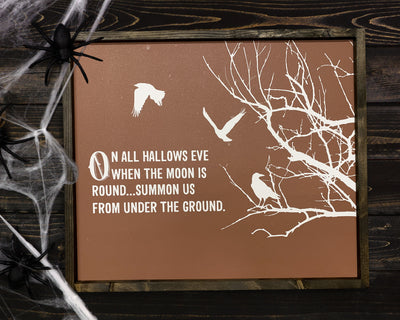 READY TO SHIP On All Hallows Eve...Summound us from Under the Ground <br>( PAINTED WOOD SIGN )