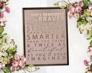 Always remember you are braver than you believe...<br> ( COLORS CUSTOMIZABLE )