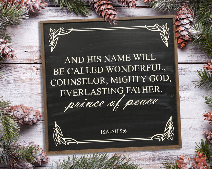 And his name will be called wonderful, counselor, mighty God...
