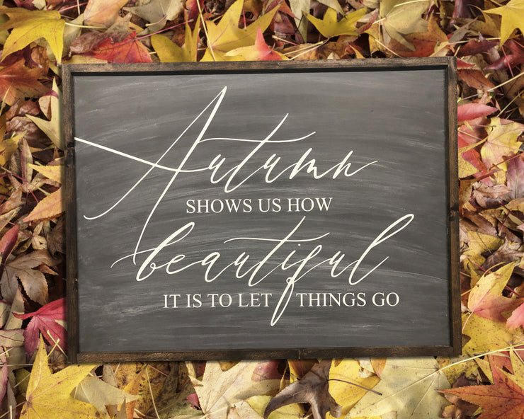 Autumn shows us how beautiful it is to let things go<br> ( COLORS CUSTOMIZABLE )