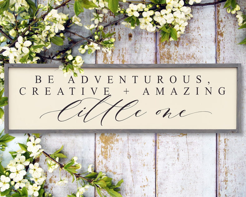 Shop Be adventurous, creative + amazing little one from Oh Sweet Skye on Openhaus