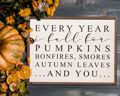 Every year I fall for pumpkins, bonfires, smores, autumn leaves...and you...<br> ( COLORS CUSTOMIZABLE )