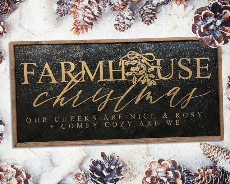Farmhouse christmas our cheeks are nice and rosy + comfy cozy are we