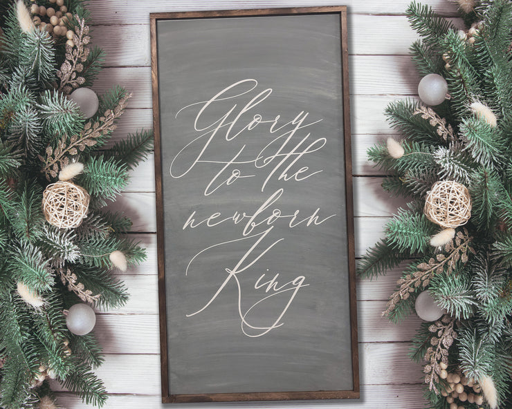 Glory to the newborn King - Painted Wood Sign