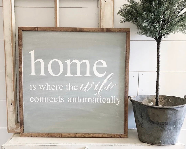 Home is where the wifi connects automatically<br> ( COLORS CUSTOMIZABLE )