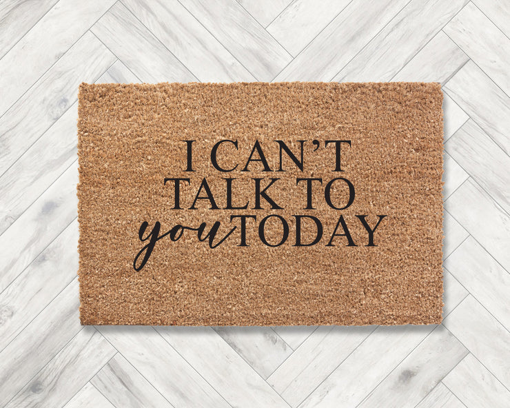 I can't talk to you today