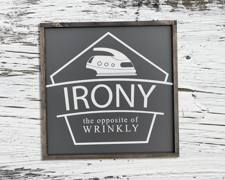 Irony the opposite of wrinkly