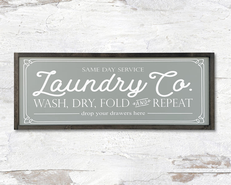 Same day service Laundry Co. Wash Dry Fold and Repeat Drop your drawers here