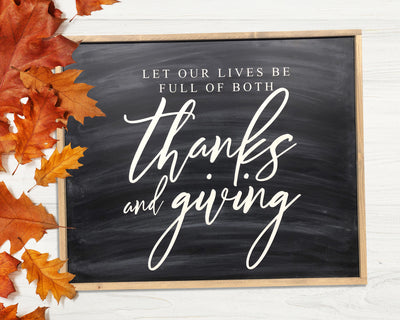 Let our lives be full of both thanks and giving<br> ( COLORS CUSTOMIZABLE )