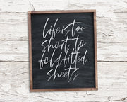 Life is too short to fold fitted sheets<br> ( COLORS CUSTOMIZABLE )