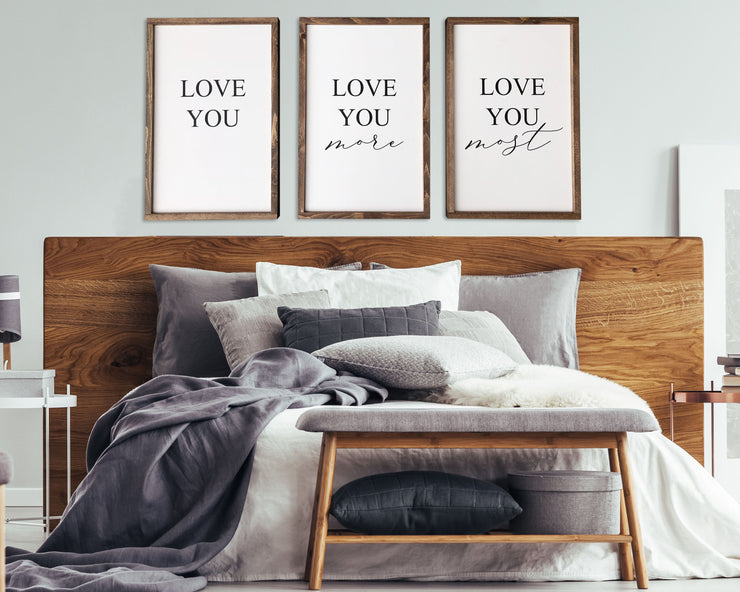 Love you Love you more Love you most (set of 3)<br> ( PRINTED WOOD SIGN )