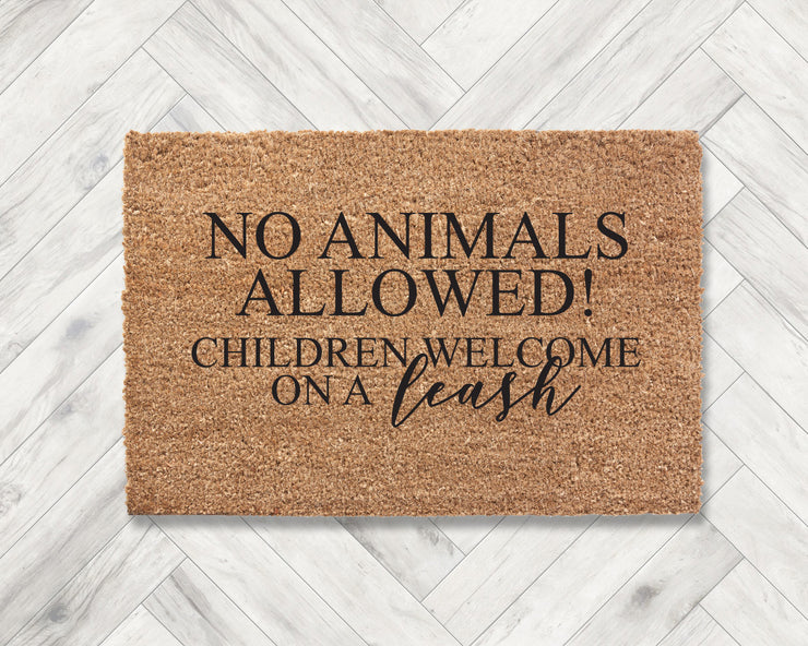 No animals allowed! Children welcome on a leash