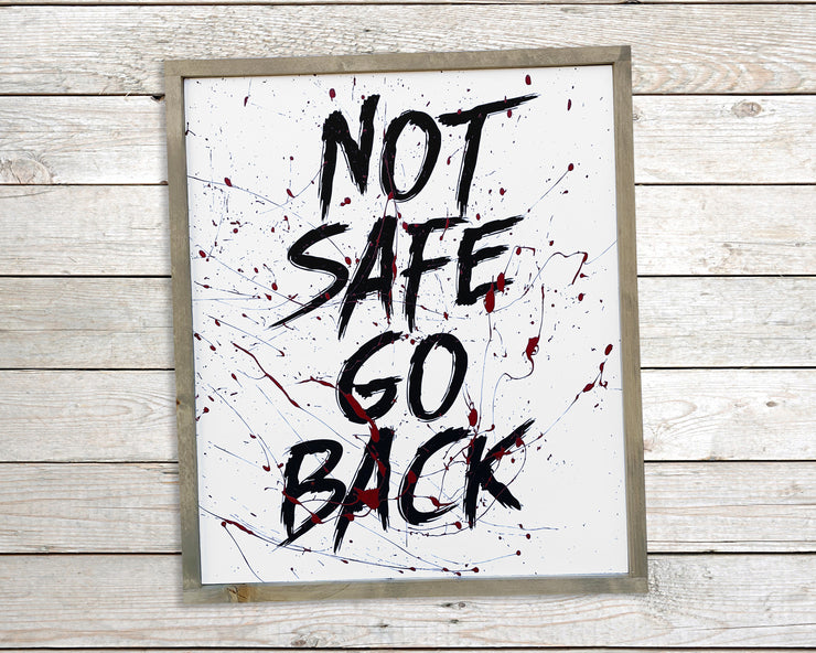 Not safe go back - Painted Wood Sign