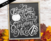 Pumpkin spice and everything nice<br> ( COLORS CUSTOMIZABLE )