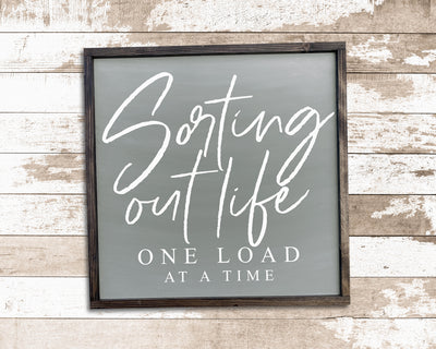 Sorting out life one load at a time<br> ( COLORS CUSTOMIZABLE )