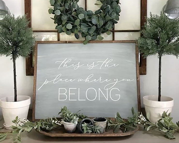 This is the place where you belong<br> ( PRINTED WOOD SIGN )