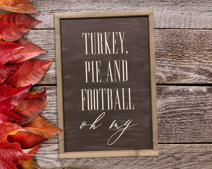 Turkey, pie and football oh my - Painted Wood Sign