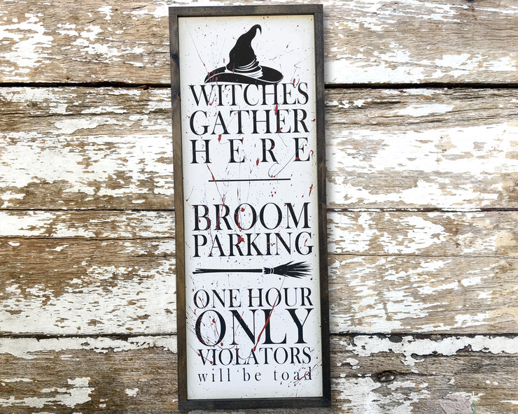 Witches gather here broom parking one hour only violators will be toad<br> ( COLORS CUSTOMIZABLE )