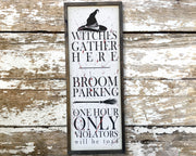 Witches gather here broom parking one hour only violators will be toad<br> ( PRINTED WOOD SIGN )