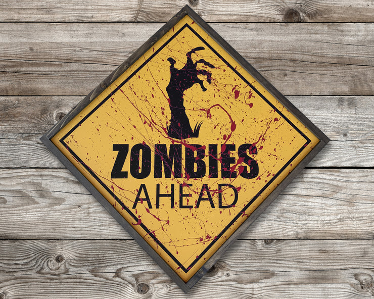 Zombies ahead - Painted Wood Sign