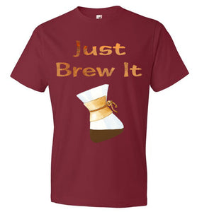Just Brew It - Chemex - Short Sleeve T-Shirt