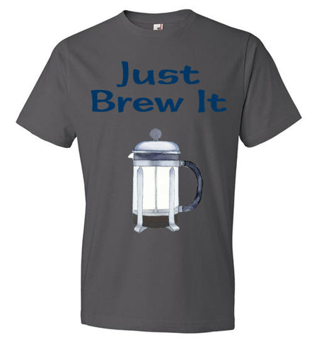 Just Brew It - French Press - Short Sleeve Shirt