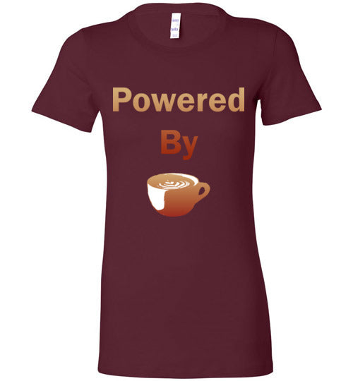 Powered By - Coffee Cup - Ladies T-Shirt