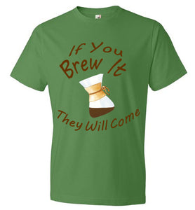 If You Brew It - Pour Over - Short Sleeve T-Shirt