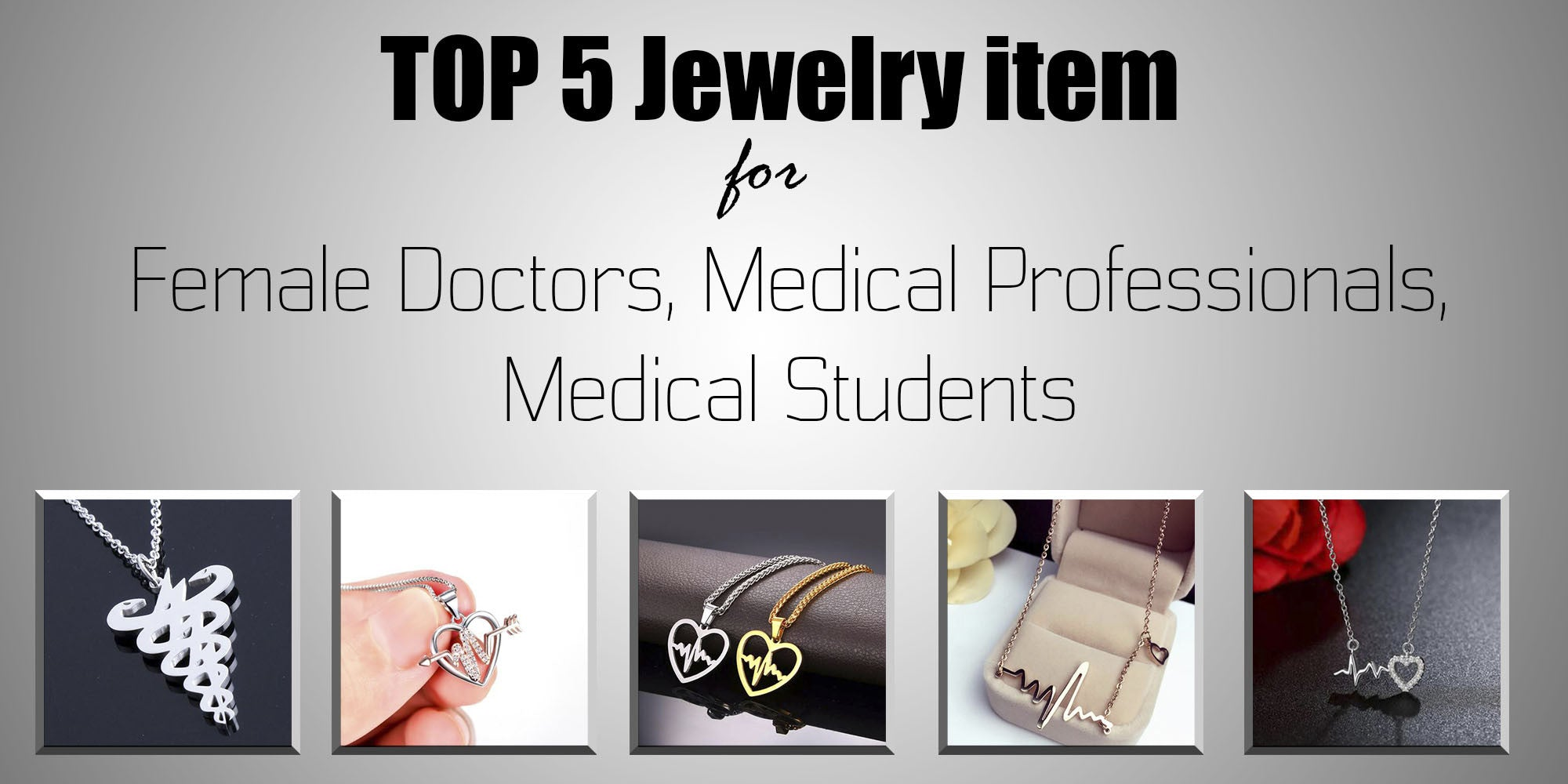 Top 5 Jewelry Items for Female Doctors, Medical Professionals or Medical Students