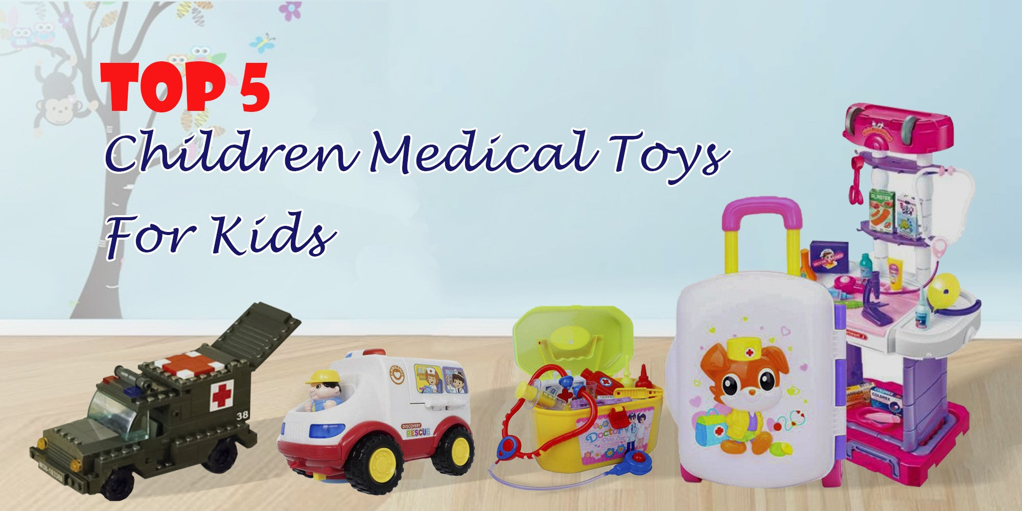 Top 5 Children Medical Toys For Kids