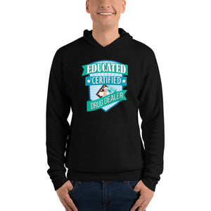 Educated Certified Drug Dealer - Unisex hoodie