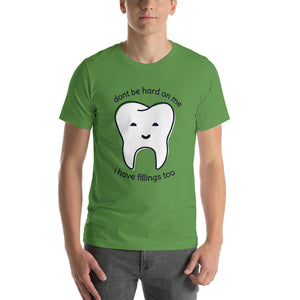 Teeth have fillings - Short-Sleeve T-Shirt