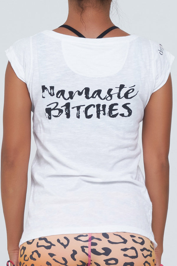 Namaste Bitches Statement T shirt in Cotton Supima