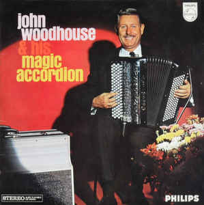 John Woodhouse ‎– John Woodhouse & His Magic Accordion
