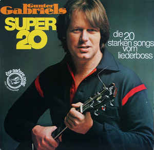 Gunter Gabriel ‎– Gunter Gabriels Super 20 (Die 20 Starken Songs Vom Liederboss)