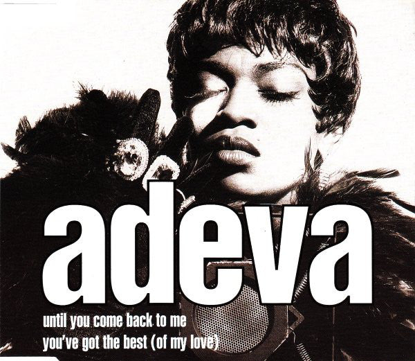 Adeva ‎– Until You Come Back To Me / You've Got The Best (Of My Love)