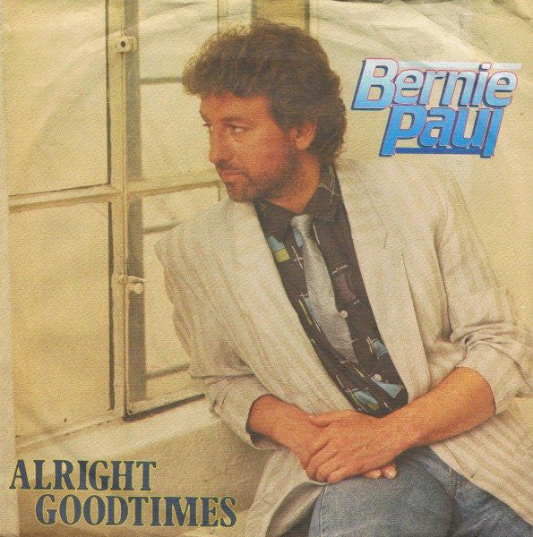Bernie Paul ‎– Alright Goodtimes